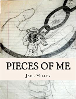 pieces of me a collision of art poetry essays faith and  pieces of me a collision of art poetry essays faith and mental health jade miller 9781511791380 com books