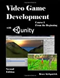 Game Development with Unity - Course I : Second Edition, Kirkpatrick, Bruce, 1614140316