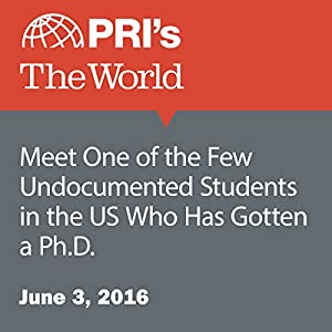 Meet One of the Few Undocumented Students in the US Who Has Gotten a Ph.D