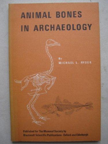 Animal Bones in Archaeology (Mammal Social Handbook)