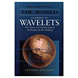 The World According to Wavelets: The Story of a Mathematical Technique in the Making, Second Edition