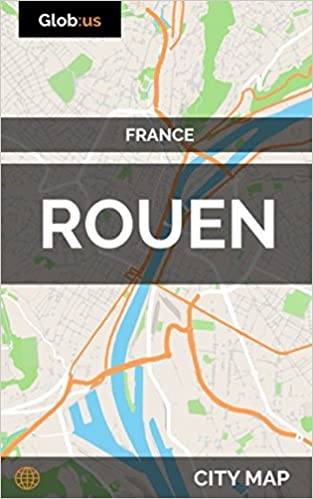 The Map Of France With The City.Rouen France City Map Jason Patrick Bates 9781980663799 Amazon