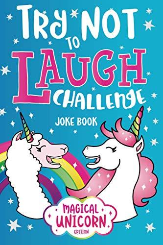 Try Not to Laugh Challenge Joke Book Magical Unicorn Edition: Knock Knock  Jokes, Silly Puns, LOL Rhyming Riddles, Llama, Sloth, Princess, Animal,