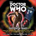 Doctor Who: Tenth Doctor Novels: Eight adventures for the 10th Doctor Radio/TV von Jacqueline Rayner, Stephen Cole Gesprochen von: Adjoa Andoh, Freema Agyeman, Reggie Yates, Will Thorp