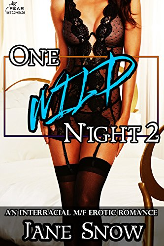 One Wild Night 2 (Interracial Black M/White F Erotica) (Three Wild Nights) (Sports Squirters)