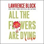All the Flowers are Dying | Lawrence Block
