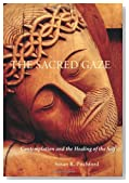 The Sacred Gaze: Contemplation and the Healing of the Self