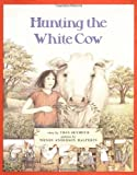 Hunting the White Cow, Tres Seymour, 0531054969