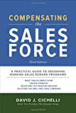 img - for Compensating the Sales Force, Third Edition: A Practical Guide to Designing Winning Sales Reward Programs book / textbook / text book