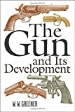 img - for The Gun and Its Development by W. W. Greener (2013-03-01) book / textbook / text book