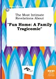 download ebook the most intimate revelations about fun home: a family tragicomic pdf epub