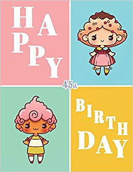 Happy 45th Birthday Cute Kawaii Themed Notebook Journal Diary105 Lined Pages Gifts For 45 Year Old Women Mom Grandmother