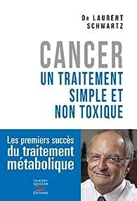 Cancer : un traitement simple et non toxique par Laurent Schwartz (II)