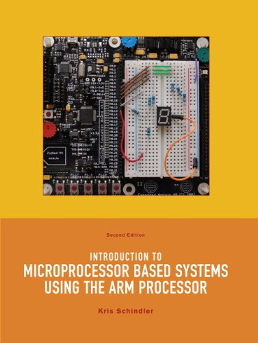 Introduction to Microprocessor Based Systems Using the ARM Processor (2nd - System Arm