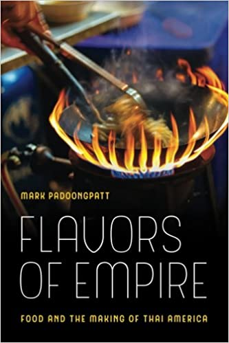 Flavors of Empire: Food and the Making of Thai America (American