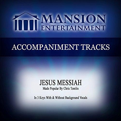 Jesus Messiah (Made Popular by Chris Tomlin) [Accompaniment Track]