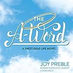 The A-Word   Joy Preble