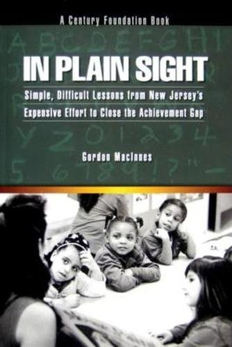 In Plain Sight: Simple, Difficult Lessons from New Jersey's Expensive Effort to Close the Achievement Gap