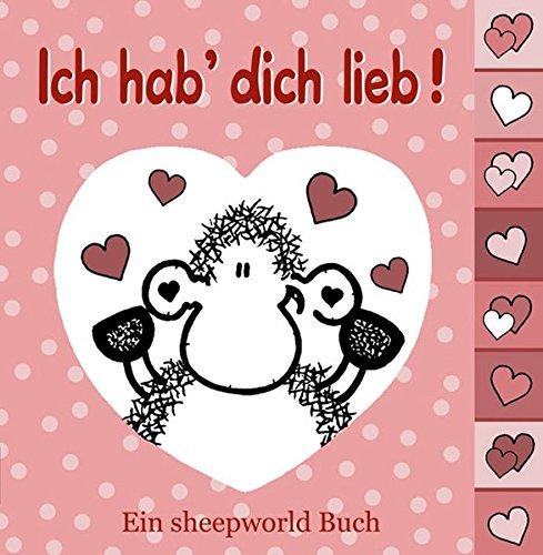 Ich hab` dich lieb!: Ein sheepworld Buch Gebundenes Buch – 1. Januar 2004 Stefanie Rölz 3937460063 Belletristik Besinnung