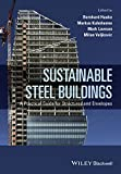 Sustainable Steel Buildings -  A Practical Guidefor Structures and Envelopes