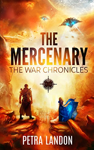 The Mercenary (The War Chronicles Book 1) by [Landon, Petra]