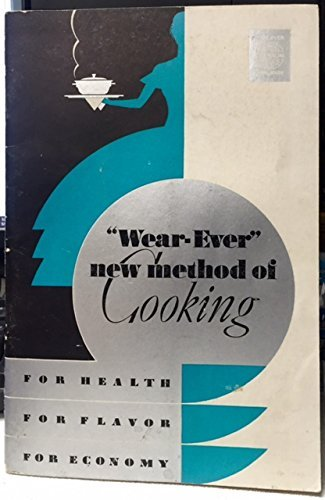 The ''Wear-Ever'' New Method of Cooking for Health, for Flavor, for Economy ()