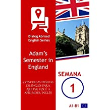 Conversas diárias de inglês para ajudar você a aprender inglês - Semana 1: Adam's Semester in England (Portuguese Edition)