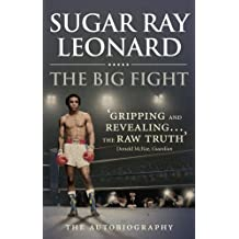 The Big Fight: My Story by Sugar Ray Leonard (2013-02-28)