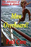 The Adventures of Sammy and Alistair: Man Overboard!, Paul Caro, 1494708493