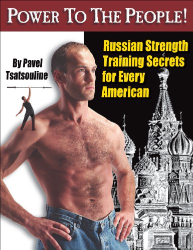 (Power to the People!: Russian Strength Training Secrets for Every American)