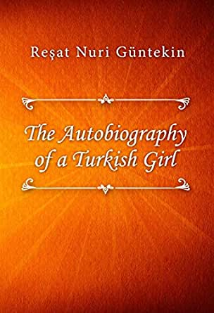 The Autobiography Of A Turkish Girl Book