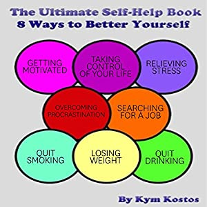 The Ultimate Self-Help Book 8 Ways to Better Yourself Audiobook
