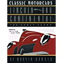 CLASSIC MOTORCARS Lincoln and Continental: The Early Years