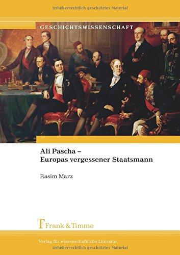 Ali Pascha – Europas vergessener Staatsmann (Geschichtswissenschaft)