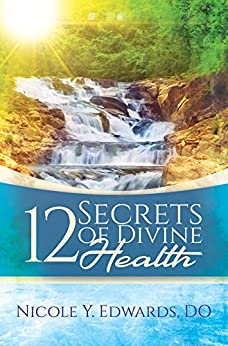 12 Secrets Of Divine Health by [Edwards DO, Nicole  Y.]