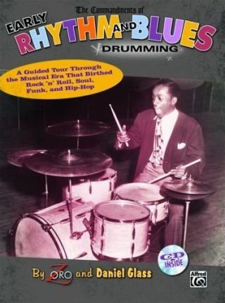 Glass 2008 - [(The Commandments of Early Rhythm and Blues Drumming: A Guided Tour Through the Musical Era That Birthed Rock 'n' Roll, Soul, Funk, and Hip-Hop, Book & CD )] [Author: Zoro] [Oct-2008]