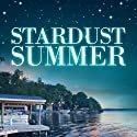 Stardust Summer Audiobook by Lauren Clark Narrated by Erin Mallon