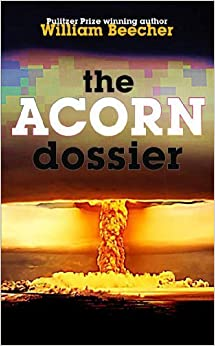 Book The Acorn Dossier by William Beecher (2009-08-15)
