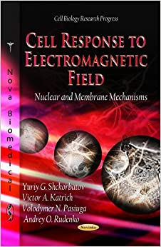 CELL RESPONSE TO ELECTROMAGNETIC FIELD (Cell Biology Research Progress)