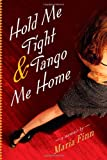 Hold Me Tight and Tango Me Home, Maria Finn, 1565125177