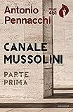 Canale Mussolini Parte prima (Italian Edition)