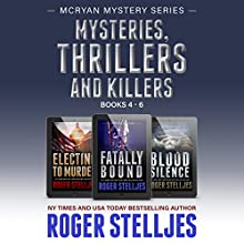 Mysteries, Thrillers and Killers: Crime Thriller Box Set: Mac McRyan Mystery Series, Books 4-6 Audiobook by Roger Stelljes Narrated by Johnny Peppers