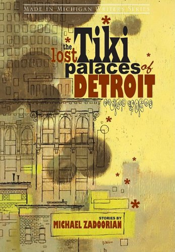 Read Online The Lost Tiki Palaces of Detroit (Made in Michigan Writers Series) PDF