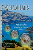Dinoflagellates: Biology, Geographical Distribution and Economic Importance (Biotechnology in Agriculture, Industry and Medicine)