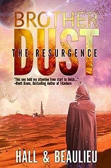 Brother Dust: The Resurgence by [Beaulieu, Steve, Hall, Aaron]