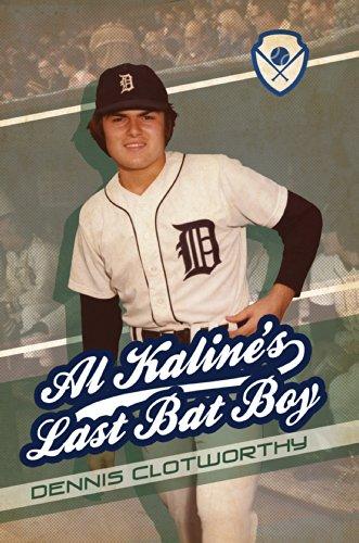 Al Kaline's Last Bat Boy by Dennis Clotworthy (2014-08-02)
