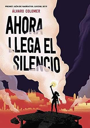 Resultado de imagen de libro ahora llega el silencio