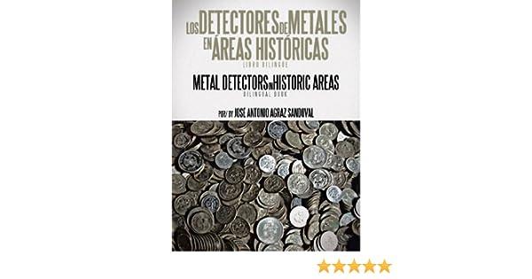 Los Detectores De Metales En ?eas Hist?icas: The Metal Detectors In Historic Areas by Sandoval, Jose Antonio Agraz (2012) Paperback: Amazon.com: Books