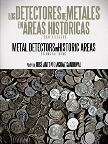 Los Detectores De Metales En ?reas Hist?ricas: The Metal Detectors In Historic Areas by Jose Antonio Agraz Sandoval (2012-08-07) Paperback – 1892