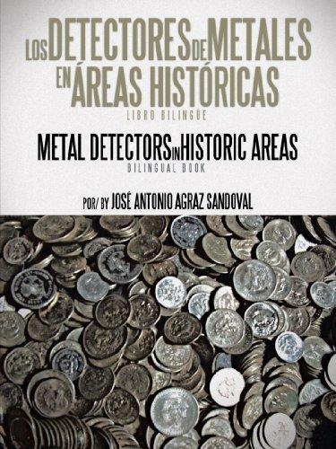 Los Detectores De Metales En ?reas Hist?ricas: The Metal Detectors In Historic Areas by Jose Antonio Agraz Sandoval (2012-08-07) Paperback – 1892